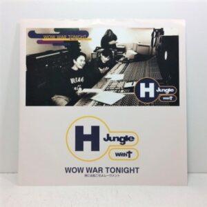 H JUNGLE WITH T / WOW WAR TONIGHT ~時には起こせよムーブメント~